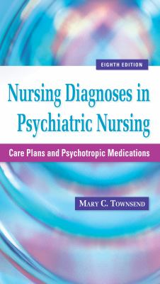 Nursing Diagnoses in Psychiatric Nursing: Care Plans and Psychotropic Medications 9780803625068