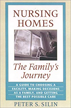 Nursing Homes: The Family's Journey 9780801866258