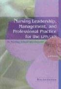 Nursing Leadership, Management and Professional Practice for the LPN/LVN: In Nursing School and Beyond 9780803612914