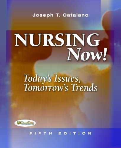 Nursing Now: Today's Issues, Tomorrow's Trends 9780803618565
