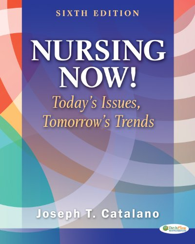 Nursing Now!: Today's Issues, Tomorrows Trends 9780803627635