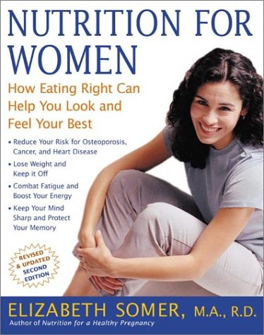Nutrition for Women, Second Edition: How Eating Right Can Help You Look and Feel Your Best 9780805070811