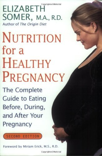 Nutrition for a Healthy Pregnancy, Revised Edition: The Complete Guide to Eating Before, During, and After Your Pregnancy 9780805069983