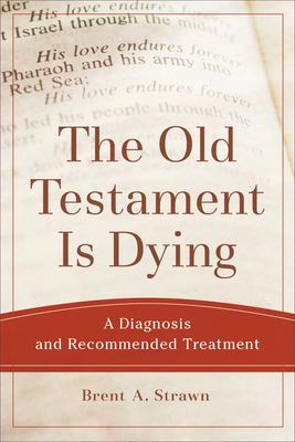 OLD TESTAMENT IS DYING THE
