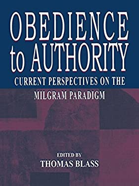 Obedience to Authority: Current Perspectives on the Milgram Paradigm 9780805839340