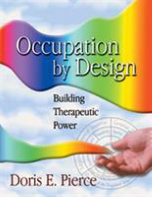 Occupation by Design: Building Therapeutic Power 9780803610484