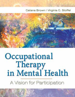 Occupational Therapy in Mental Health: A Vision for Participation 9780803617049