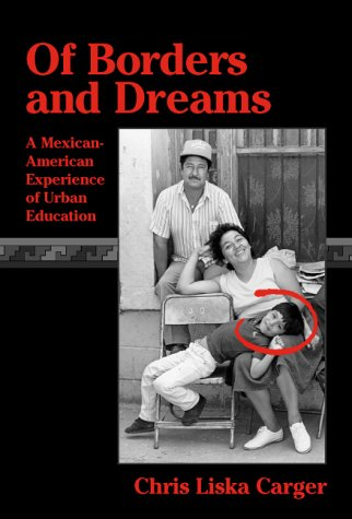 Of Borders and Dreams: A Mexican-American Experience of Urban Education 9780807735220