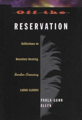 Off the Reservation: Reflections on Boundary-Busting, Border-Crossing Loose Cannons 9780807046401