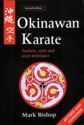 Okinawan Karate: Teachers, Styles and Secret Techniques 9780804832052