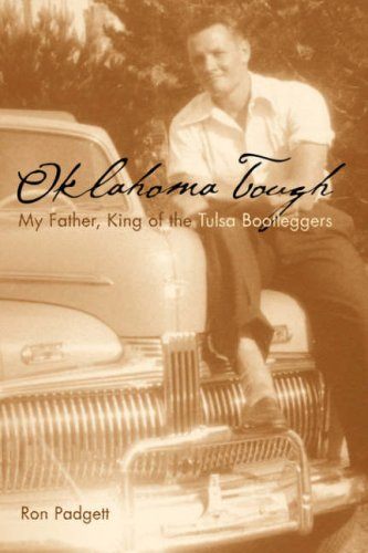 Oklahoma Tough: My Father, King of the Tulsa Bootleggers 9780806137322