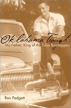 Oklahoma Tough: My Father, King of the Tulsa Bootleggers 9780806135090