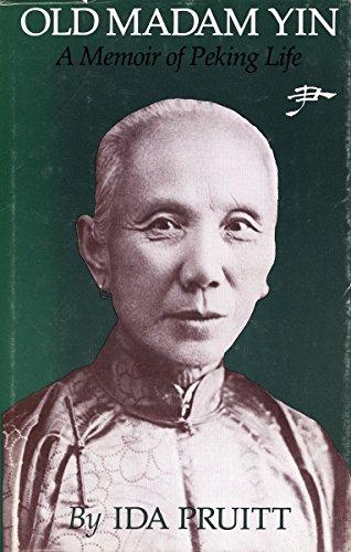 Old Madam Yin: A Memoir of Peking Life 1926-1938 9780804710992