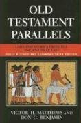Old Testament Parallels (New Revised and Expanded Third Edition): Laws and Stories from the Ancient Near East 9780809144358