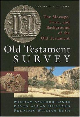 Old Testament Survey: The Message, Form, and Background of the Old Testament 9780802837882