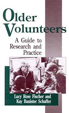Older Volunteers: A Guide to Research and Practice 9780803950085