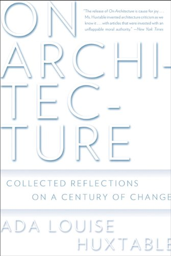 On Architecture: Collected Reflections on a Century of Change 9780802717672