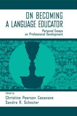 On Becoming a Language Educator: Personal Essays on Professional Development 9780805822649
