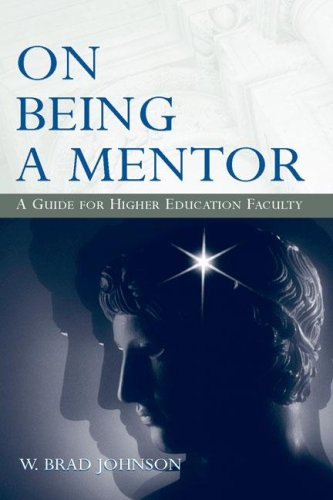 On Being a Mentor: A Guide for Higher Education Faculty 9780805848977