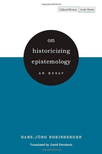 On Historicizing Epistemology: An Essay 9780804762892