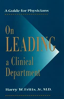 On Leading a Clinical Department: A Guide for Physicians 9780801857812