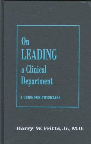On Leading a Clinical Department: A Guide for Physicians 9780801856471
