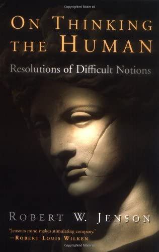 On Thinking the Human: Resolutions of Difficult Notions 9780802821140