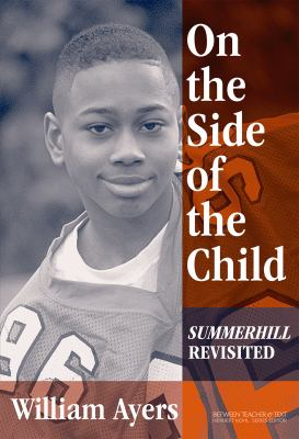 On the Side of the Child: Summerhill Revisited 9780807744000