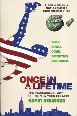 Once in a Lifetime: The Incredible Story of the New York Cosmos 9780802142887