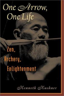 One Arrow, One Life: Zen, Archery, Enlightenment 9780804832465