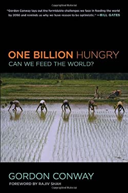 One Billion Hungry: Can We Feed the World? 9780801478024
