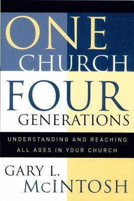 One Church, Four Generations: Understanding and Reaching All Ages in Your Church 9780801091377