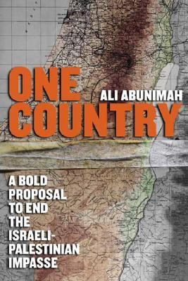 One Country: A Bold Proposal to End the Israeli-Palestinian Impasse 9780805080346