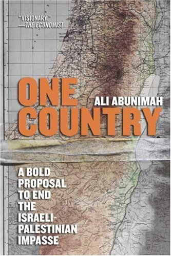 One Country: A Bold Proposal to End the Israeli-Palestinian Impasse 9780805086669