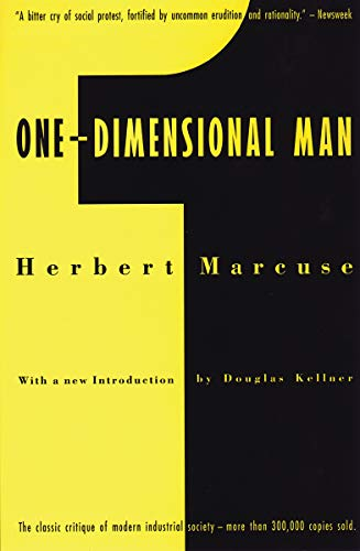 One-Dimensional Man: Studies in the Ideology of Advanced Industrial Society 9780807014172