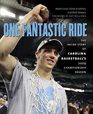 One Fantastic Ride: The Inside Story of Carolina Basketball's 2009 Championship Season 9780807833858