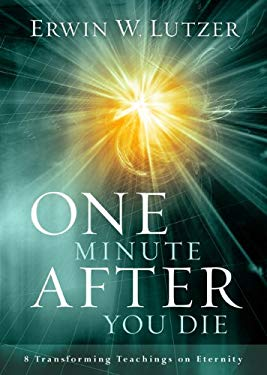 One Minute After You Die: 8 Transforming Teachings on Eternity 9780802463098
