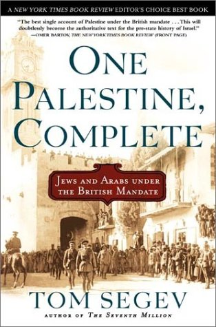 One Palestine, Complete: Jews and Arabs Under the British Mandate 9780805065879