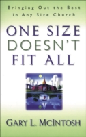 One Size Doesn't Fit All: Bringing Out the Best in Any Size Church 9780800756994