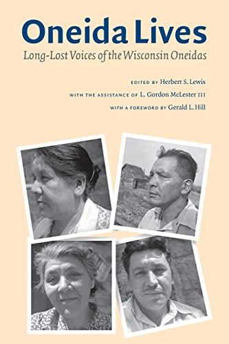 Oneida Lives: Long-Lost Voices of the Wisconsin Oneidas 9780803280434