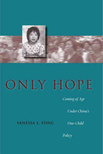 Only Hope: Coming of Age Under China's One-Child Policy 9780804753302