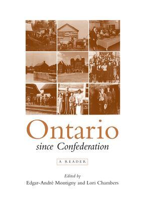 Ontario Since Confederation: A Reader 9780802082343