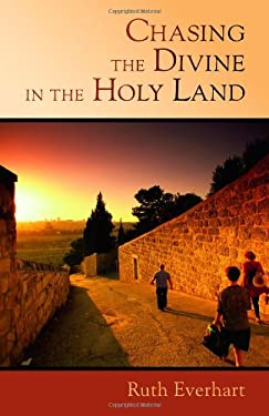 Chasing the Divine in the Holy Land 9780802869074