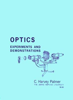 Optics: Experiments and Demonstrations 9780801805189