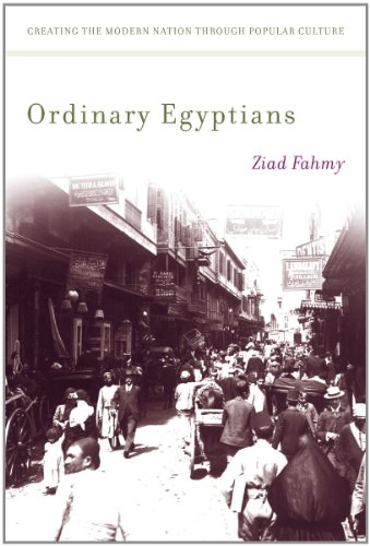 Ordinary Egyptians: Creating the Modern Nation Through Popular Culture 9780804772129