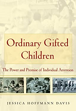 Ordinary Gifted Children: The Power and Promise of Individual Attention 9780807750964