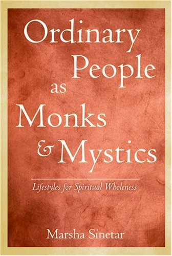 Ordinary People as Monks and Mystics: Lifestyles for Spiritual Wholeness 9780809142842