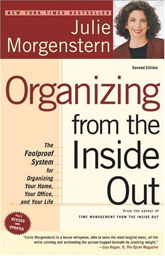Organizing from the Inside Out: The Foolproof System for Organizing Your Home, Your Office and Your Life 9780805075892