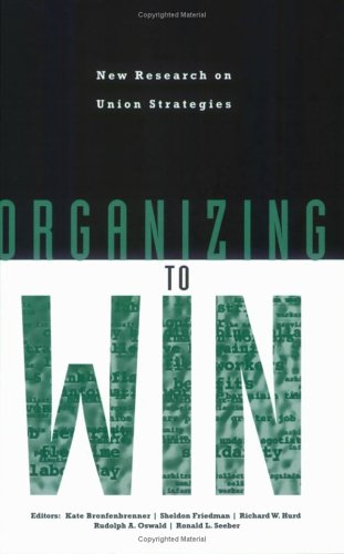 Organizing to Win: New Research on Union Strategies 9780801484469