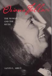 Oriana Fallaci: The Woman and the Myth - Arico, Santo L.
